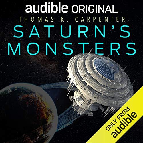 Saturn's Monsters Audiobook By Thomas K. Carpenter cover art