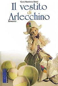 Il vestito di Arlecchino (Italian Edition)