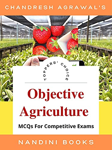Objective Agriculture : MCQs with Answers (Agriculture For Competitive...
