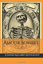 Amour Sombre: A Danse Macabre Anthology