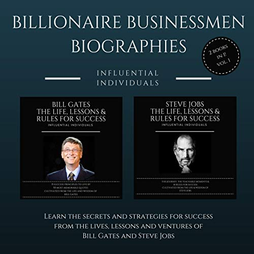 Billionaire Businessmen Biographies: 2 books in 1! (Vol. 1): Bill Gates: The Life, Lessons & Rules for Success & Steve Jobs: The Life, Lessons & Rules for Success audiobook cover art