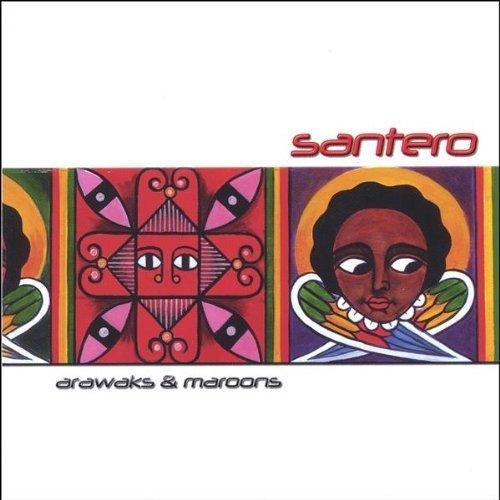 Arawaks & Maroons by Santero (2005-08-16)