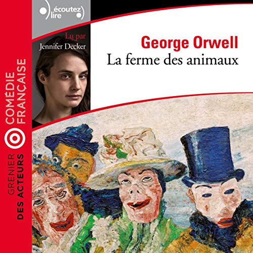 La Ferme des animaux     Grenier des acteurs              By:                                                                                                                                 George Orwell                               Narrated by:                                                                                                                                 Jennifer Decker                      Length: 3 hrs and 13 mins     Not rated yet     Overall 0.0