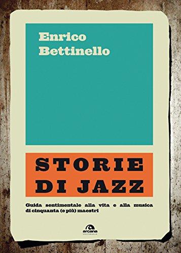 Storie di jazz: guida sentimentale alla vita e alla musica di cinquanta (e più) maestri