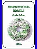 CRONACHE DAL BRASILE: Parte Prima (Italian Edition)