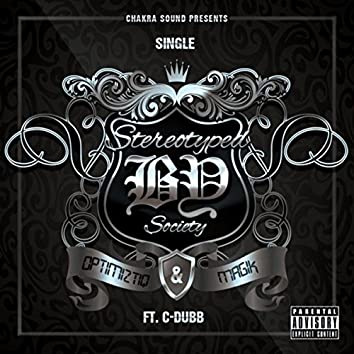Stereotyped by Society (feat. C-Dubb)