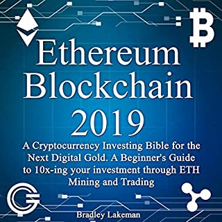 Ethereum Blockchain 2019: A Cryptocurrency Investing Bible for the Next Digital Gold audiobook cover art