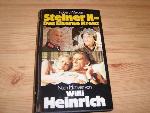 Steiner II - Das Eiserne Kreuz. Nach Motiven von Willi Heinrich. Das Buch zum internationalen Großfilm.