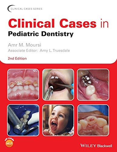 Compare Textbook Prices for Clinical Cases in Pediatric Dentistry Clinical Cases Dentistry 2 Edition ISBN 9781119290889 by Moursi, Amr M.,Truesdale, Amy L.