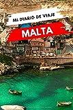 Mi diario de viaje MALTA: Diario de viajes creativo, Planificador de itinerarios y presupuestos, Diario de actividades de viaje y Bloc de Notas para ... de Aventuras para Vacaciones en Malta