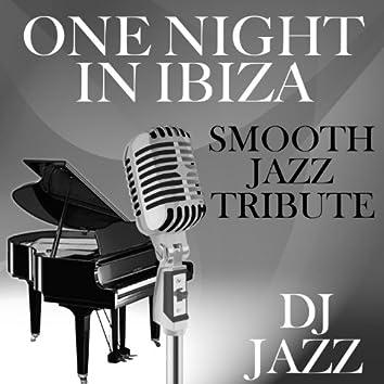 One Night in Ibiza (Smooth Jazz Tribute)