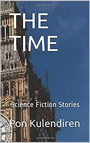 THE TIME: Scince fiction stories (English Edition)