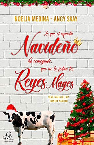 Lo que el espíritu navideño ha conseguido, que no lo jodan los Reyes Magos: Mafia de tres (Spin off de Navidad)
