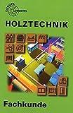 Fachkunde Holztechnik - Wolfgang Nutsch