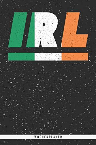 IRL: Irland Wochenplaner mit 106 Seiten in weiß. Organizer auch als Terminkalender, Kalender oder Planer mit der irischen Flagge verwendbar