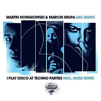 I Play Disco at Techno Parties