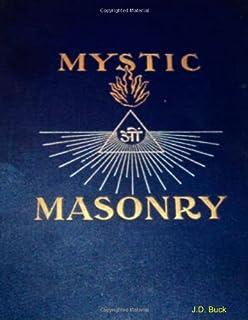The Symbolism of Freemasonry - or Mystic Masonry