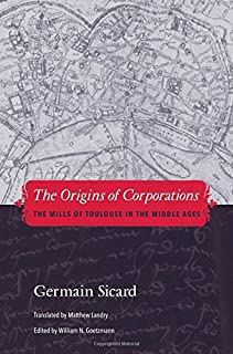 The Origins of Corporations: The Mills of Toulouse in the Middle Ages