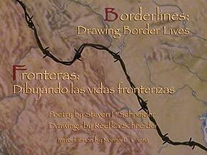 Borderlines: Drawing Border Lives: Fronteras: Dibujando Las Vidas Fronterizas (Spanish Edition)
