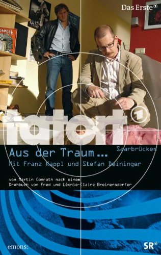 Tatort - Aus der Traum: Ein Bayer ermittelt im Saarland