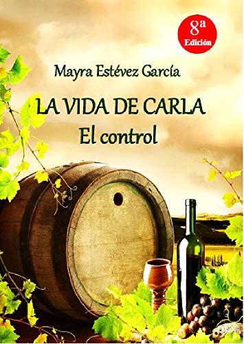 LA VIDA DE CARLA: El control (Trilogía LA VIDA DE CARLA nº 3 ...