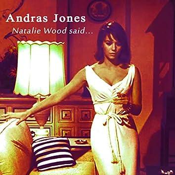 Natalie Wood said....
