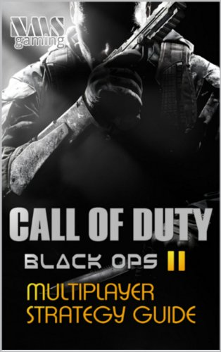 Call of Duty: Black Ops 2 multiplayer strategy guide (English Edition)