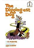 The Digging-Est Dog (Beginner Books(R)) by Perkins, Al (1967) Hardcover