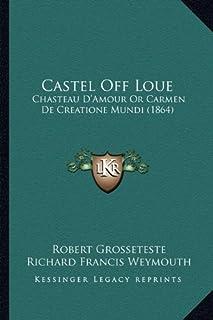Castel Off Loue: Chasteau D'Amour or Carmen de Creatione Mundi (1864)