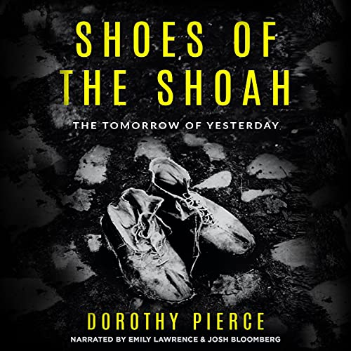Shoes of the Shoah: The Tomorrow of Yesterday cover art