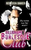 Billionaire's Burlesque Club: Du tanzt nur für mich