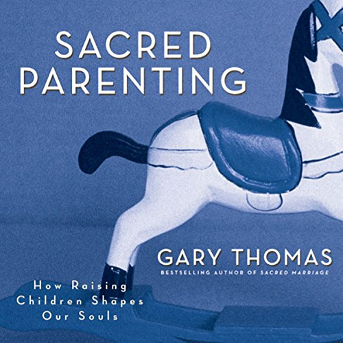 Sacred Parenting audiobook cover art