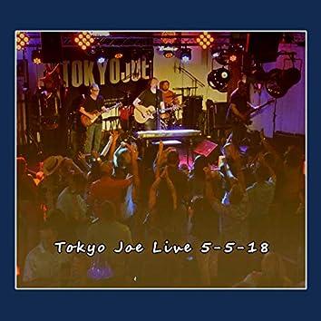 Tokyo Joe Live 5-5-18