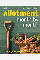 Allotment Month by Month: How to Grow Your Own Fruit and Veg Kindle Edition