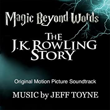 Magic Beyond Words: The J.K. Rowling Story (Original Motion Picture Soundtrack)
