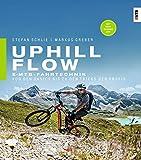 Uphill-Flow: EMTB-Fahrtechnik ? Von den Basics bis zu den Tricks der Profis - Markus Greber