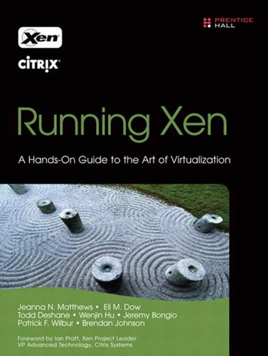 Running Xen: A Hands-On Guide to the Art of Virtualization (English Edition)