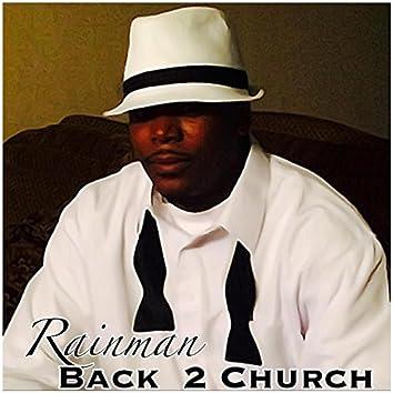 Rainman Back 2 Church