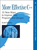 More Effective C++: 35 New Ways to Improve Your Programs and Designs, PDF Version (Addison-Wesley Professional Computing Series) (English Edition)