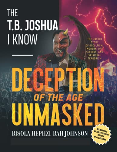 THE T.B. JOSHUA I Know: My Memoir of the Synagogue 'church' of all nations