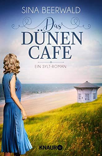 Das Dünencafe: Roman (Die Sylt-Saga, Band 2)
