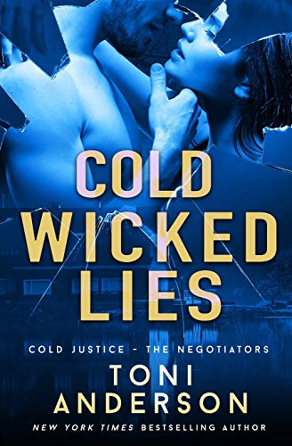 Compare Textbook Prices for Cold Wicked Lies: FBI Romantic Suspense Cold Justice - The Negotiators  ISBN 9781988812342 by Anderson, Toni