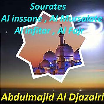 Sourates Al inssane , Al Mursalate , Al infitar , Al Fajr (Quran)