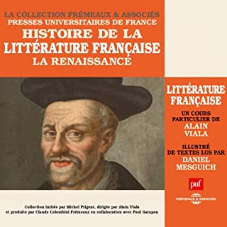 La Renaissance (Histoire de la littérature française 2)                   Written by:                                                                                                                                 Alain Viala                               Narrated by:                                                                                                                                 Daniel Mesguich,                                                                                        Alain Viala                      Length: 6 hrs and 13 mins     Not rated yet     Overall 0.0