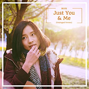 Just You and Me (Unplugged)