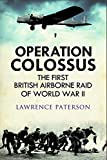 Operation Colossus: The First British Airborne Raid of World War II