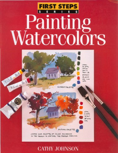 Painting Watercolors (First Steps) (English Edition)