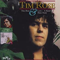 Tim Rose And Love A Kind Of Hate Story by Tim Rose (2000-01-17)