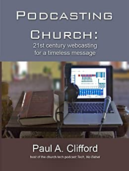 Podcasting Church by [Paul Clifford]