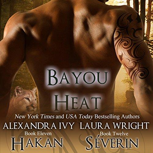 Hakan/Séverin: Bayou Heat, Books 11 and 12